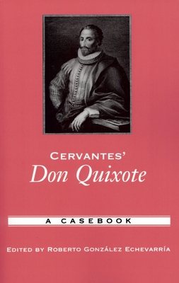 Cervantes' Don Quixote: A Casebook - Gonzalez Echevarria, Roberto (Editor)
