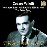 Cesare Valletti: New York Town Hall Recitals 1959 & 1960; The Art of Song - Cesare Valletti (tenor); Leo Taubman (piano)