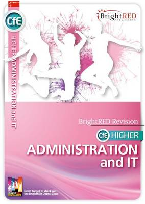 CfE Higher Administration and IT Study Guide - Reynolds, William, and Sturrock, Jane
