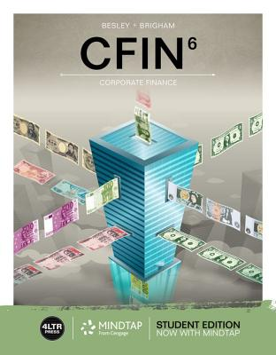 Cfin (with Mindtap Finance, 1 Term (6 Months) Printed Access Card) - Besley, Scott, and Brigham, Eugene