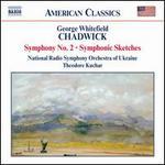 Chadwick: Symphony No. 2; Symphonic Sketches