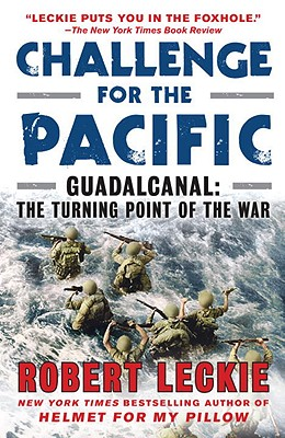 Challenge for the Pacific: Guadalcanal: The Turning Point of the War - Leckie, Robert