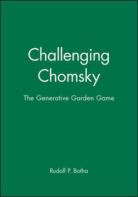 Challenging Chomsky: The Generative Garden Game - Botha, Rudolf P