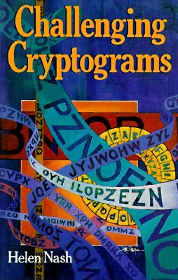 Challenging Cryptograms - Nash, Helen