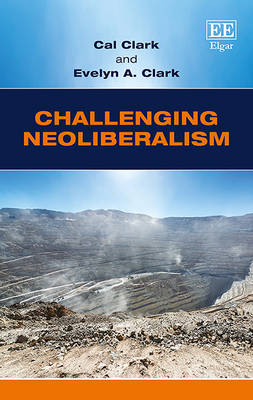 Challenging Neoliberalism: Globalization and the Economic Miracles in Chile and Taiwan - Clark, Cal, and Clark, Evelyn A.