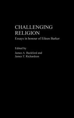 Challenging Religion: Cults and Controversies - Beckford, James A, Professor (Editor), and Richardson, James T, Professor (Editor)