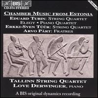 Chamber Music from Estonia - Love Derwinger (piano); Tallinn String Quartet