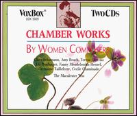 Chamber Works by Women Composers - Macalester Trio; Paul Freed (piano); Tamas Strasser (viola)