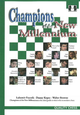 Champions of the New Millennium - Ftacnik, Lubomir, and Kopec, Danny, and Browne, Walter