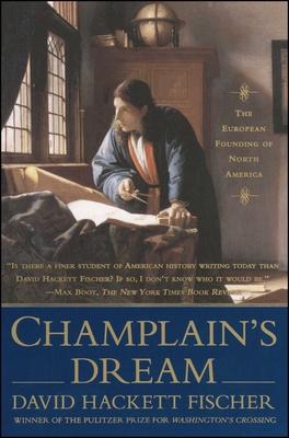 Champlain's Dream - Fischer, David Hackett