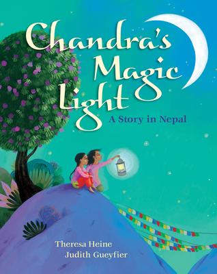 Chandra's Magic Light: A Story in Nepal - Heine, Theresa
