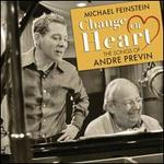 Change of Heart: The Songs of André Previn - Michael Feinstein/André Previn