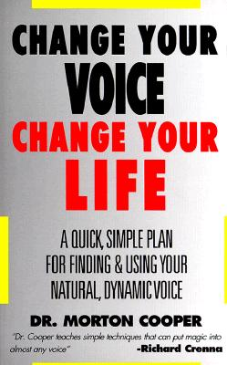 Change Your Voice, Change Your Life - Cooper, Morton
