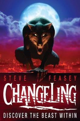 Changeling. by Steve Feasey - Feasey, Steve