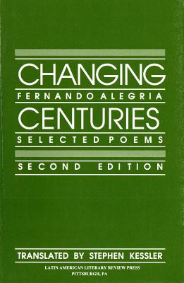 Changing Centuries: Selected Poems - Alegria, Fernando
