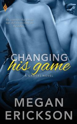 Changing His Game - Erickson, Megan