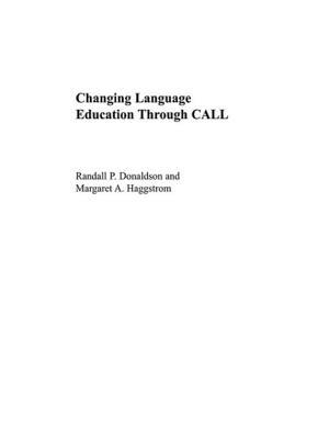 Changing Language Education Through Call - Donaldson, Randall