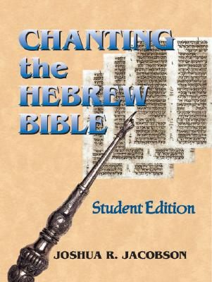 Chanting the Hebrew Bible (Student Edition) - Jacobson, Joshua