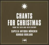 Chants for Christmas: From the 15th and 16th Century - Capella Antiqua München; Konrad Ruhland (conductor)