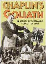 Chaplin's Goliath: In Search of Scotland's Forgotten Star - Kevin Macdonald