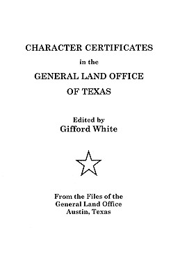 Character Certificates in the General Land Office of Texas - White, Gifford E, and White, and White, Jerry
