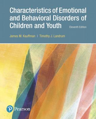 Characteristics of Emotional and Behavioral Disorders of Children and Youth, Enhanced Pearson Etext -- Access Card - Kauffman, James M, and Landrum, Timothy J