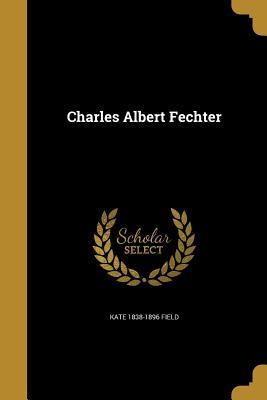 Charles Albert Fechter - Field, Kate 1838-1896