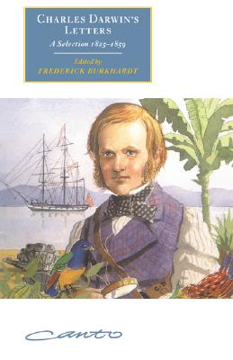 Charles Darwin's Letters: A Selection, 1825 1859 - Burkhardt, Frederick (Editor), and Darwin, Charles, Professor, and Gould, Stephen Jay, Professor (Foreword by)
