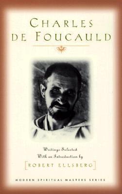 Charles de Foucauld - Foucauld, Charles De, and Ellsberg, Robert (Introduction by)