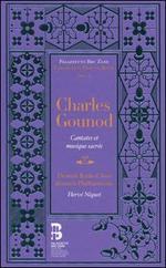 Charles Gounod: Cantates et musique sacrée