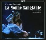 Charles Gounod: La Nonne Sanglante