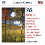 Charles Ives: Songs, Vol. 3