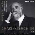 Charles Koechlin: Musique de Chambre