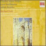Charles-Marie Widor: Toccata F-Dur; Leon Boëllmann: Suite gotique; Julius Reubke: Sonate für Orgel c-Moll