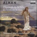 Charles-Valentin Alkan: Chanson de la folle au bord de la mer