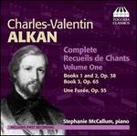Charles-Valentin Alkan: Complete Recueils de Chants, Vol. 1