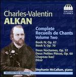 Charles-Valentin Alkan: Complete Recueils de Chants, Vol. 2