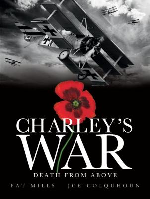 Charley's War (Vol. 9) - Death from Above - Mills, Pat, and Colquhoun, Joe (Artist)