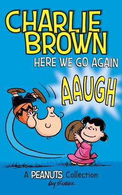 Charlie Brown: Here We Go Again: A PEANUTS Collection - Schulz, Charles M