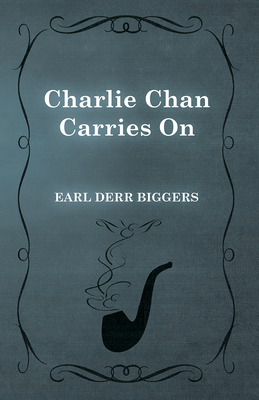 Charlie Chan Carries on - Biggers, Earl Derr