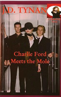 Charlie Ford Meets the Mole - Tynan, J D