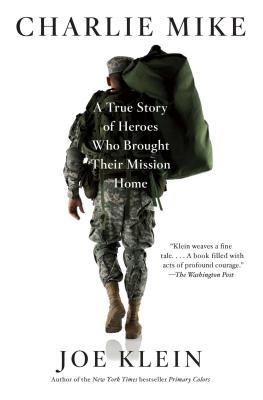 Charlie Mike: A True Story of Heroes Who Brought Their Mission Home - Klein, Joe