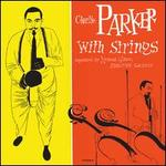 Charlie Parker with Strings: Deluxe Edition