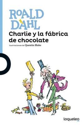 Charlie y La Fabrica De Chocolate - Dahl, Roald
