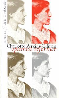 Charlotte Perkins Gilman: Optimist Reformer - Rudd, Jill (Editor), and Gough, Val (Editor)