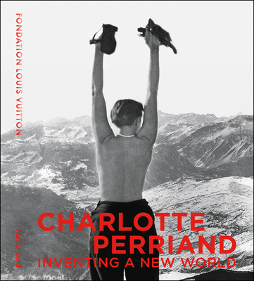 Charlotte Perriand: Inventing A New World - Barsac, Jacques (Editor), and Cherruet, Sebastien (Editor), and Perriand, Pernette (Editor)