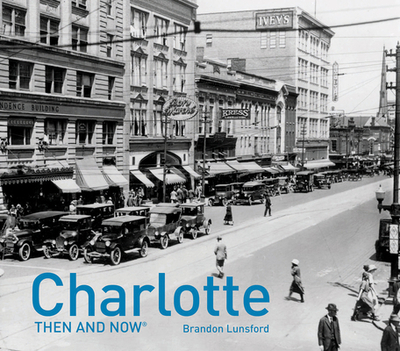Charlotte Then and Now(r) - Lunsford, Brandon