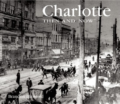 Charlotte Then and Now - Lunsford, Brandon