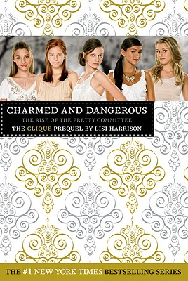 Charmed and Dangerous: The Rise of the Pretty Committee - Harrison, Lisi