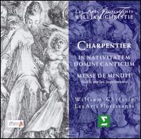 Charpentier: In Nativitatem Domini Canticum; Messe de Minuit - Les Arts Florissants Chorus (choir, chorus); Les Arts Florissants Orchestra; William Christie (conductor)
